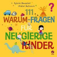 1_0_0_5_5_2_3_978-3-414-82315-1-Baussier-111-Warum-Fragen-fuer-neugierige-Kinder-org